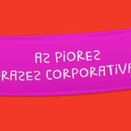 as piores frases corporativas